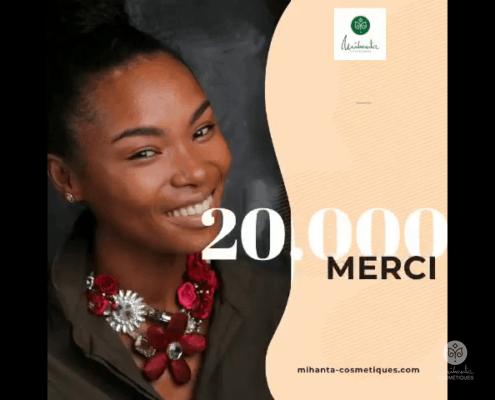 20000 Abonés mihanta cosmetiques
